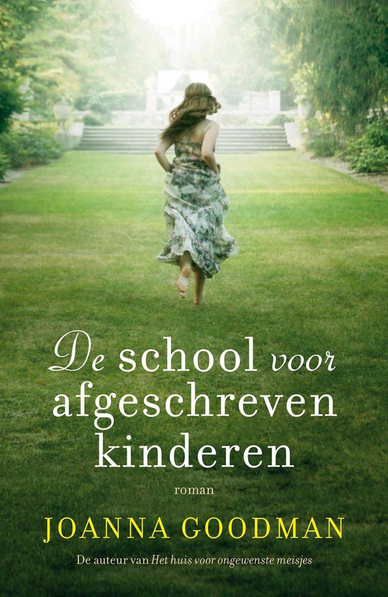 De School Voor Afgeschreven Kinderen Joanna Goodman Chicklit