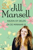 2 x Jill: Kiezen of delen & En de minnaar is